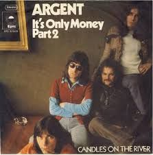 It's Only Money Part 2/Candles On The River - Argent