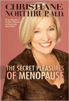 Books - The Secret Pleasures of Menopause - Christiane Northrup MD