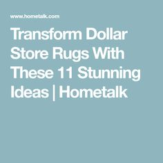 Transform Dollar Store Rugs With These 11 Stunning Ideas | Hometalk