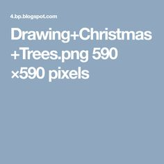 Drawing+Christmas+Trees.png 590 ×590 pixels