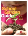 School Garden Manual and resources for starting one.  Slow Food USA