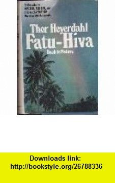 Fatu-hiva - Back To Nature - Book Club Edition Thor Heyerdahl ,   ,  , ASIN: B004THVAR2 , tutorials , pdf , ebook , torrent , downloads , rapidshare , filesonic , hotfile , megaupload , fileserve