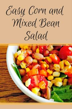 Easy Corn and Mixed Bean Salad. Perfect side dish for your next barbecue.