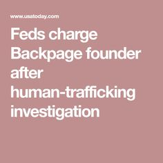 Feds charge Backpage founder after human-trafficking investigation