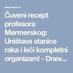 Čuveni recept profesora Mermerskog: Uništava stanice raka i leči kompletni organizam! - Dnevni.rs
