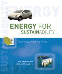 Energy for Sustainability by John Randolph and Gilbert M. Masters   An Island Press book