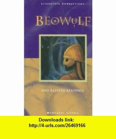 Beowulf, and Related Readings  (McDougal Littell Literature Connections) (9780395901090) Burton Raffel , ISBN-10: 039590109X  , ISBN-13: 978-0395901090 ,  , tutorials , pdf , ebook , torrent , downloads , rapidshare , filesonic , hotfile , megaupload , fileserve