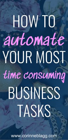 How to automate your most time consuming business tasks. #automation #business #entrepreneurship