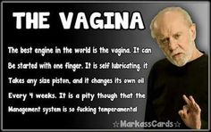 George Carlin Quotes - The vagina Sex Quotes, Funny Quotes, Funny Memes, Qoutes, Random Quotes, George Carlin, Adult Dirty Jokes, Adult Humor, Funny As Hell