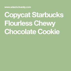 Copycat Starbucks Flourless Chewy Chocolate Cookie