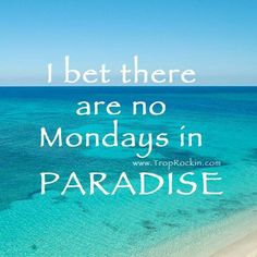 Unless a holiday falls on a Monday then there are Mondays