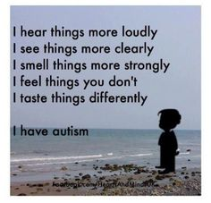 """*or sensory processing disorder... """"I have autism"""""""