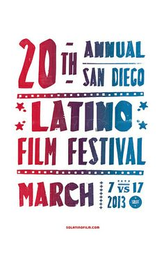 poster for the 2013 san diego latino film festival - love the gradient across the type and the creases/roughness added. Latino Film Festival, Film Festival Poster, Poster Competition, San Diego, Branding Design, Counseling, Chicago, Logos, Type
