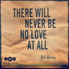 """There will never be no love at all"" - Bob Marley #HouseOfMarley #LiveMarley #BobMarley www.thehouseofmarley.com"
