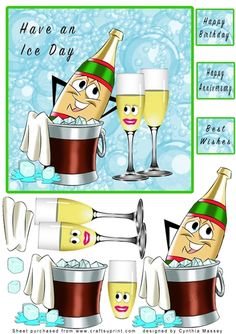 Have An Ice Day - Decoupage by Cynthia Massey Champagne on ice, lots of layers for decoupage, quick and easy to cut out, 3 text tiles…