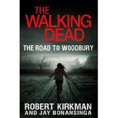 The Walking Dead: The Road to Woodbury   Robert Kirkman (Author), Jay Bonansinga (Author)