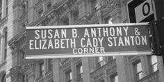 """The """"Susan B. Anthony, Elizabeth Cady Stanton Corner"""" is marked by a street sign on the east side of City Hall Park. It is across the street from where they published The Revolution for three years. Happy Birthday Elizabeth, Elizabeth Cady Stanton, Suffrage Movement, Zora Neale Hurston, Right To Vote, Historical Women, Lower Manhattan, Mans World, Before Us"""