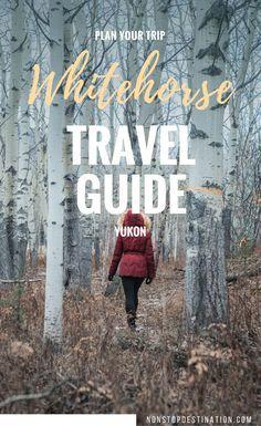 Whitehorse travel guide – Explore the Gateway to the Yukon Whitehorse Travel Guide, Yukon, Canada - Non Stop Destination Nova Scotia, British Columbia, Quebec, Travel Guides, Travel Tips, Travel Plan, Ontario, Vancouver, Toronto