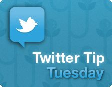 Twitter-tip-tuesday-225  4 Twitter Tools That Deserve a Second Look