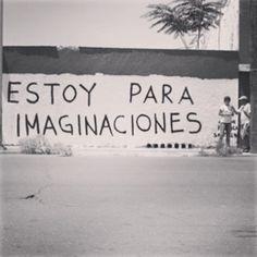 Estoy para imaginaciones  #accion #poetica