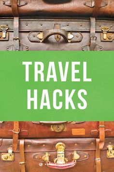 Travel Hacks: Make your next trip run smoothly!