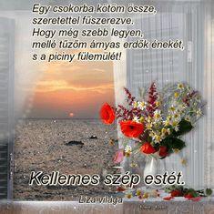 Szép estét!,Békés szép estét!,Csillagfényes estét!!!,Csodaszép estét kívánok!!!,Szép korai estét kívánok!,Kellemes szép estét!,Szép korai estét kívánok!,***Csodálatos esti kép***,Jó éjszakát kívánok!!!,Kellemes esti pihenést...szép álmokat!!!, - vorosrozsa66 Blogja - KERTI ÖTLETEK, SÜTEMÉNYEK -CUKORBETEGEKNEK ,ADVENT,ÁLOM- ÁLOM,ÉDES ÁLOM,ANGYALOK és TÜNDÉREK,ANYÁK NAPJÁRA,AZ ÉLET IGAZSÁGAI,BARÁTSÁG,BATÁTAIMTŐL,ISMERÖSEIMTŐL,BIOBODY,BOLDOGSÁG,DALSZÖVEGEK,DONNÁN KAPTAM ŐKET,ÉBREDŐ… Good Night, Good Morning, About Me Blog, Album, Pictures, Good Evening Greetings, Nighty Night, Buen Dia, Photos