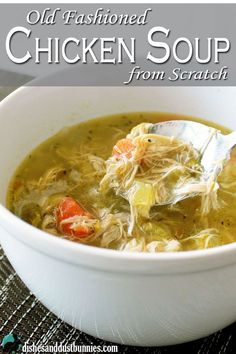 Old fashioned homemade chicken soup made completely from scratch! The recipe uses a whole chicken and fresh veggies. from http://dishesanddustbunnies.com