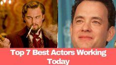 Top 7 Best Actors Working Today