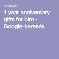 1 year anniversary gifts for him - Google-keresés
