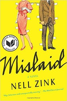 Mislaid: A Novel: Nell Zink: 9780062364784: Amazon.com: Books