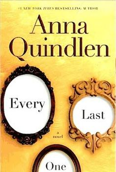 This was my first Anna Quindlen Book.This book BLEW me away. I sobbed and grieved for her. This book will change you. Never take anything for granted, life as we know it can change in a tiny moment..