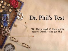 dr-phil-test- tells you a lot about yourself. I got 48, how bout you?