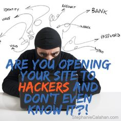 Are You Opening Your Site to Hackers and Don't Even Know It?