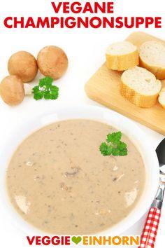 Vegane Champignonsuppe. Schnelle vegane Suppe mit Pilzen zum Mittag Essen oder Abendessen kochen. Die leckere Pilzsuppe ist super cremig ohne Sahne. Einfache vegane Rezepte auf deutsch #VeggieEinhorn