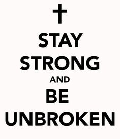 be un-broken-have faith