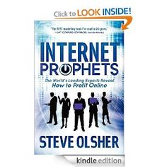 Internet Prophets: The World's Leading Experts Reveal How to Profit Online --- http://www.amazon.com/Internet-Prophets-Leading-Experts-ebook/dp/B008X5HAD4/?tag=hotomamoon0d8-20