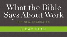 I just finished day 1 of the @YouVersion plan 'What The Bible Says About Work: For New Graduates'. Check it out here: