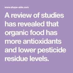 A review of studies has revealed that organic food has more antioxidants and lower pesticide residue levels. Clean Foods, Clean Recipes, Organic Recipes, Nutritional Value, Eating Organic, Infographic, Study, Healthy Foods, Infographics