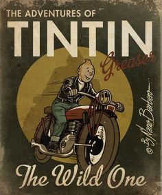 Tintin Greaser by Nano Barbero Motorcycle Posters, Motorcycle Art, Bike Art, Vintage Ads, Vintage Signs, Comic Art, Comic Books, Retro Poster, Ligne Claire