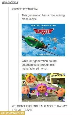 OMG DO YOU GUYS REMEMBER JAY JAY THE JET PLANE?!?!
