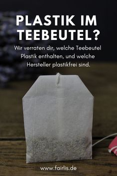 Bestehen wirklich alle Teebeutel zu ein… What material are tea bags made of? Are all teabags really made of plastic? Alcoholic Drinks Juice, Engagement Tips, No Waste, Going Natural, Green Life, Easy Diy Crafts, Save The Planet, Worlds Of Fun, Simple Living