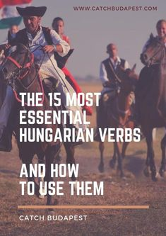 Learn the 10 most important Hungarian verbs (and how to use them!) If you're unsure of the most important Hungarian words that you should learn first, start with this list of the most essential Hungarian verbs! The Third Person, Background Information, Prefixes, How To Be Likeable, Going To Work, First Names, Being Used, Budapest, Sentences
