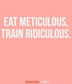 Eat Clean,Train Hard!