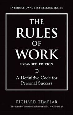 The Rules of #Work: Definitive Code for Personal #Success by Richard Templar