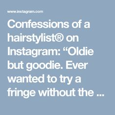 "Confessions of a hairstylist® on Instagram: ""Oldie but goodie. Ever wanted to try a fringe without the commitment? Tonight's tutorial is from the archives the Faux Fringe Bun on my girl @vanity.claire check out the full tutorial and other ones like this one of my YouTube channel under Jenny Strebe. Enjoy! ✌🏻️ #fauxfringe #hairtutorial #girlboss #mycreativebiz"""