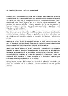 LA EDUCACIÓN DE HOY EN NUESTRO PANAMÁ  Panamá cuenta con un sistema educativo que ha logrado una considerable expansión  y...