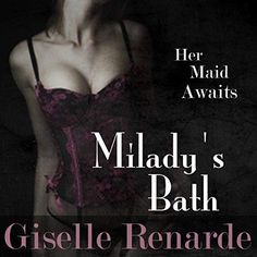 Milady's Bath Paranormal Erotic Shorts Written and Read by Giselle Renarde Manor housemaid Elizabeth will never understand her mistress'. House Maid, Ghost Walk, Ghost Stories, Mistress, Erotica, Audio Books, Lesbian, The Cure, Literature