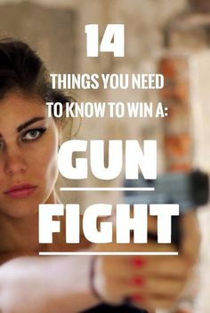 How To Win A Gun Fight: The 14 Things You Need To Remember