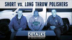 DETALKS - Long vs Short Throw Polishers! Which Do You Prefer?