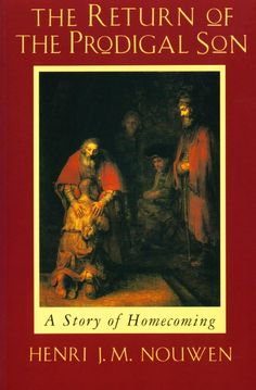 The Return of the Prodigal Son by Henri Nouwen.